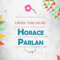 Horace Parlan - Listen This Music