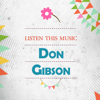 Don Gibson - Listen This Music