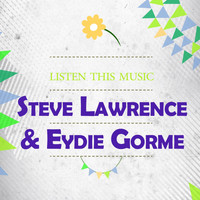 Steve Lawrence, Eydie Gormé - Listen This Music