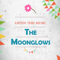 The Moonglows - Listen This Music