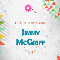 Jimmy McGriff - Listen This Music