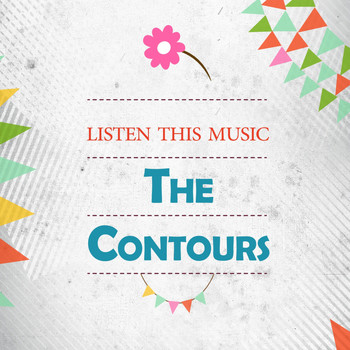 The Contours - Listen This Music
