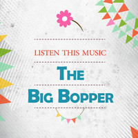 The Big Bopper - Listen This Music