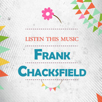 Frank Chacksfield - Listen This Music