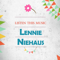 Lennie Niehaus - Listen This Music