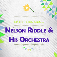 Nelson Riddle & His Orchestra - Listen This Music