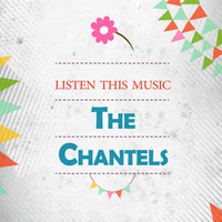 The Chantels - Listen This Music