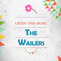 The Wailers - Listen This Music