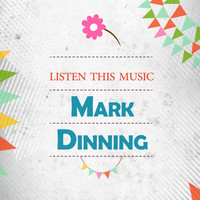 Mark Dinning - Listen This Music