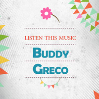 Buddy Greco - Listen This Music
