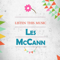 Les McCann - Listen This Music