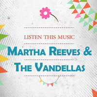 Martha Reeves & The Vandellas - Listen This Music