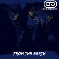 Dj Chris Olmos - From The Earth