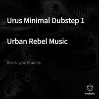 Black lyon Studios - Urus Minimal Dubstep 1 Urban Rebel Music