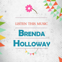 Brenda Holloway - Listen This Music