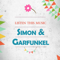 Simon & Garfunkel - Listen This Music