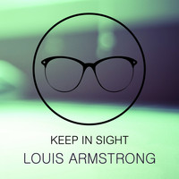 Louis Armstrong - Keep In Sight