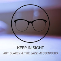 Art Blakey & The Jazz Messengers - Keep In Sight