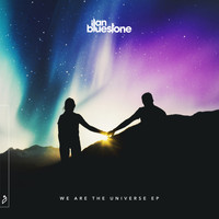 Ilan Bluestone - We Are The Universe