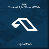 16BL - You Are High / Far and Wide