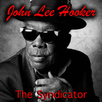 John Lee Hooker - The Syndicator