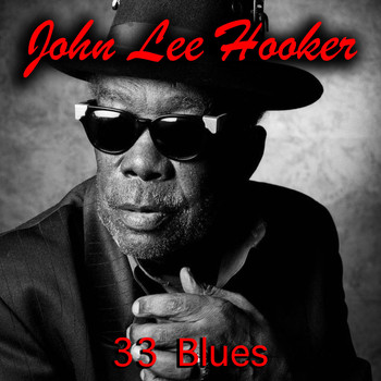 John Lee Hooker - 33 Blues
