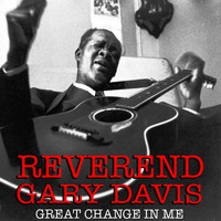 Reverend Gary Davis - Great Change In Me