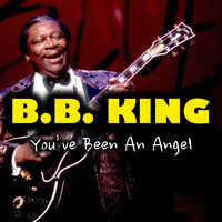 B.B. King - You've Been An Angel