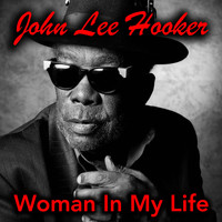 John Lee Hooker - Woman In My Life