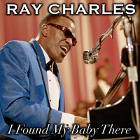 Ray Charles - I Found My Baby There