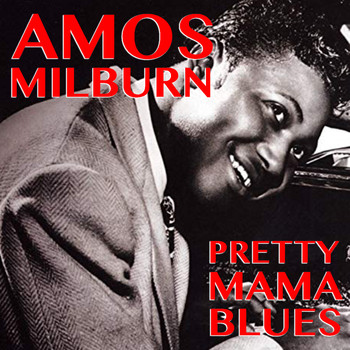 Amos Milburn - Pretty Mama Blues