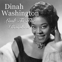 Dinah Washington - Look To The Rainbow