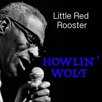 Howlin' Wolf - Little Red Rooster