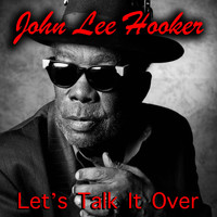 John Lee Hooker - Let's Talk It Over