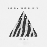 Freedom Fighters - Rebel Remixed