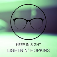 Lightnin' Hopkins - Keep In Sight