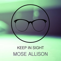 Mose Allison - Keep In Sight