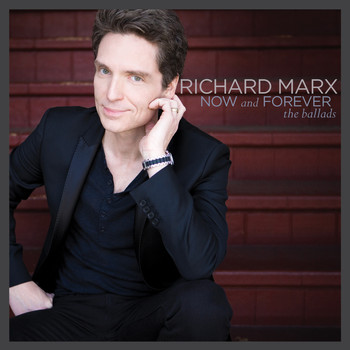 Richard Marx - Now and Forever (The Ballads)