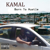 Kamal - Born to Hustle (Explicit)