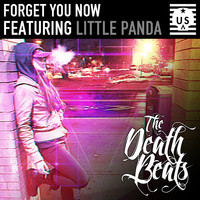 The Death Beats feat. Little Panda - Forget You Now