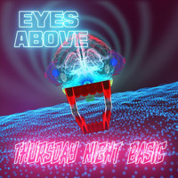 Eyes Above - Thursday Night Basic