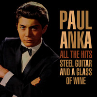 Paul Anka - All The Hits - Steel Guitar And A Glass Of Wine