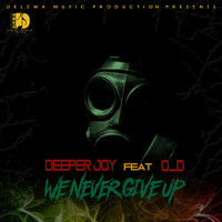 Deeper Joy feat. O_D - We Never Give Up