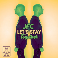 JFC - Let's Stay Together