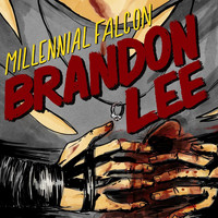 Millennial Falcon - Brandon Lee (Explicit)