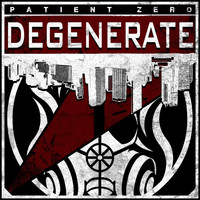 Patient Zero - Degenerate