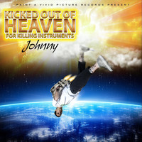 Johnny - Kicked out of Heaven for Killing Instruments