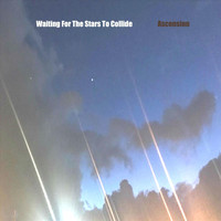 Waiting for the Stars to Collide - Ascension