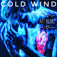 Cold Wind - My Heart