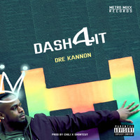 Dre Kannon - Dash 4 It (Explicit)